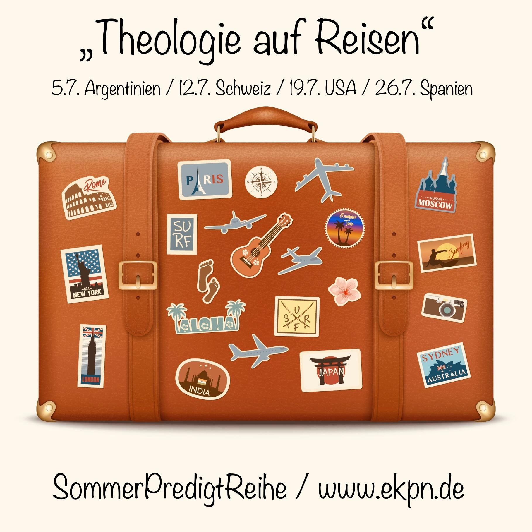 """Gottesdienste am 19. Juli – SommerPredigtReihe """"Theologie auf Reisen"""""""