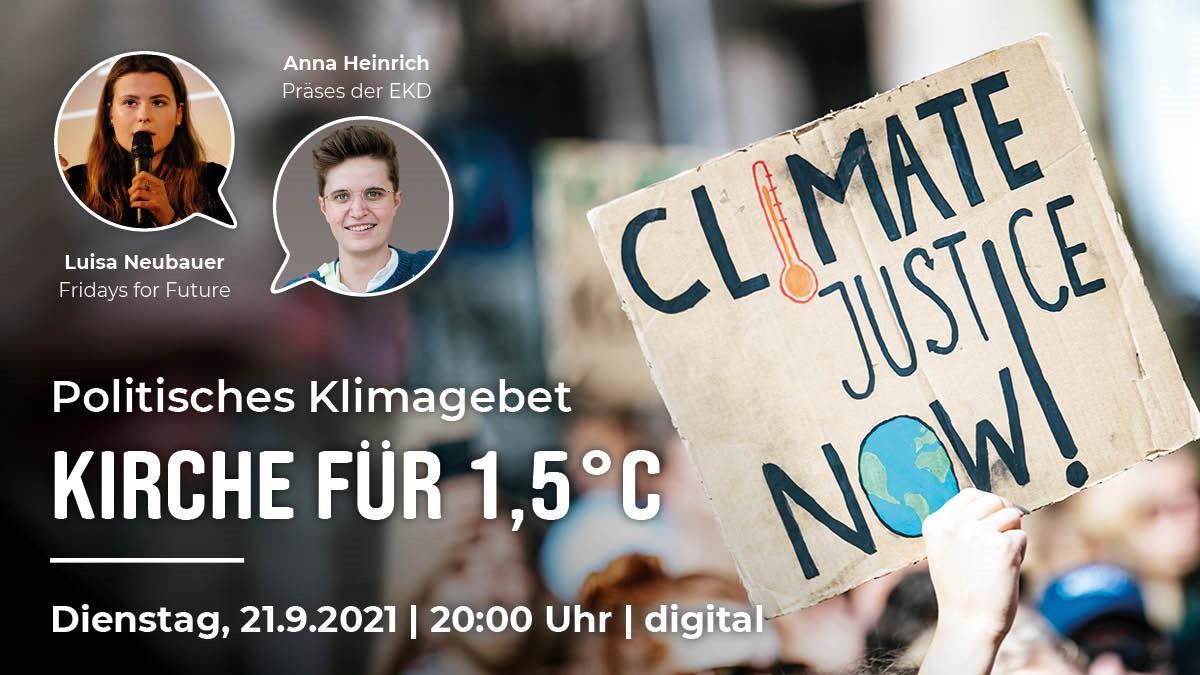 """Politisches Klimagebet """"Kirche für 1,5°"""" mit EKD-Präses Anna-Nicole Heinrich und Luisa Neubauer Di, 21.9. 20 Uhr, online"""